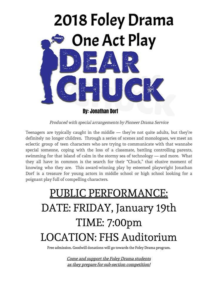 Foley Schools One Act Play, Dear Chuck, Public performance on Fri., Jan. 19th, 7pm in the FHS Auditorium.